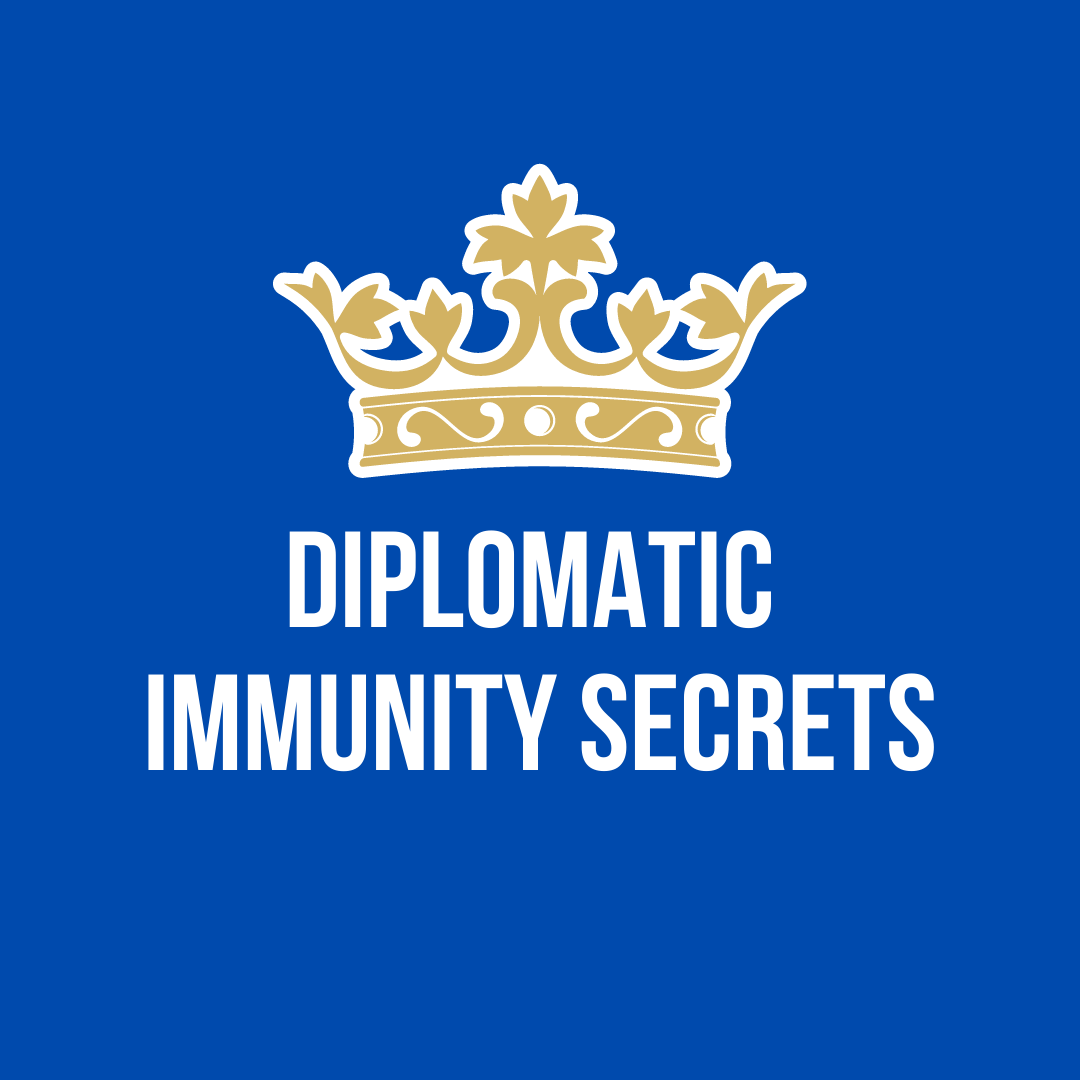 DIPLOMATIC IMMUNITY SECRETS